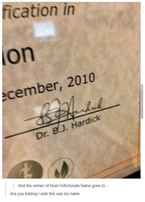 Hi I'm Dr. B.j. Hardick Nice To Meet You... Oh My God That's A Motherfucking Awesome Name