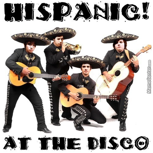 Hispanic! At The Disco