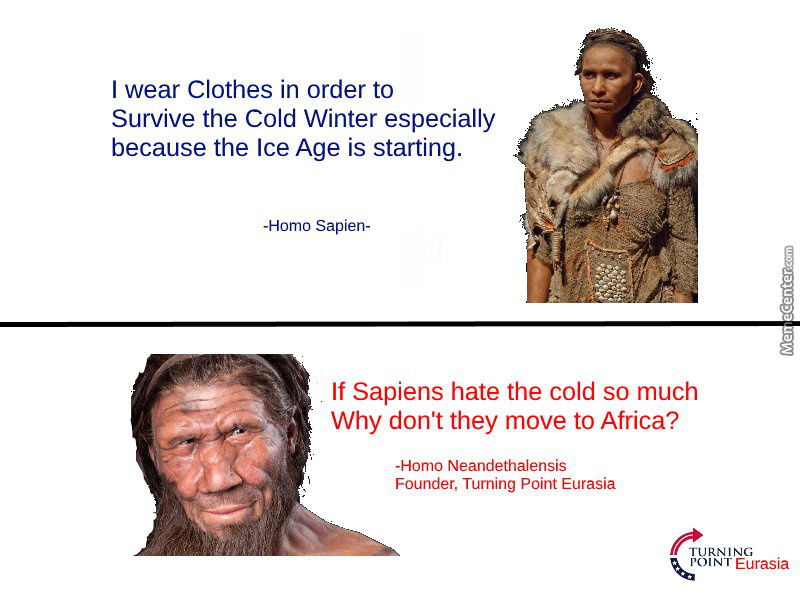 Homo Neanderthalensis Destroys Homo Sapien With Facts And Logic