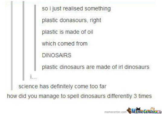 How Did You Manage To Spell Dinosaurs Differently 3 Times