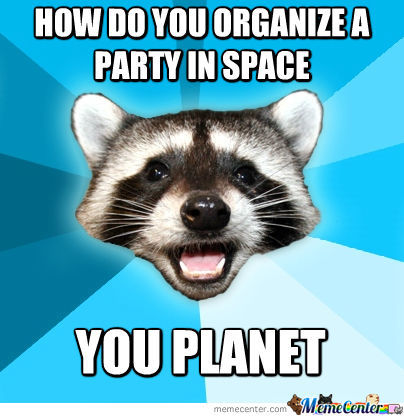 How Do You Organize A Party In Space...