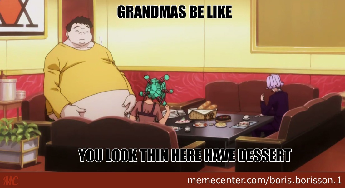 How Fat Do You Have To Be For Grandma To Stop Feeding You