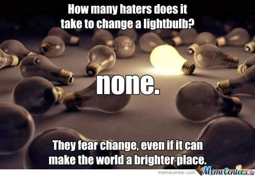 How Many Haters Does It Take To Change A Lightbulb?