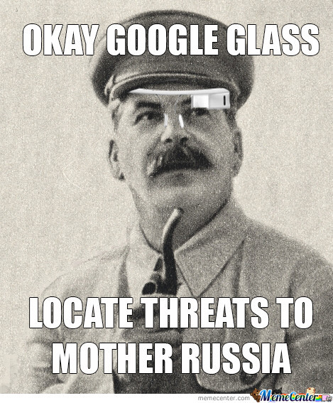 How Stalin Uses Google Glass