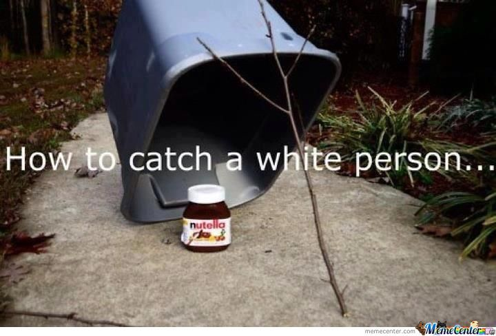 How To Catch A White Person