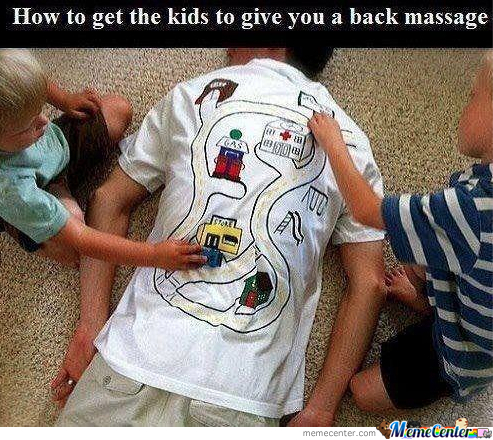 How To Force Kids To Give You A Back Massage