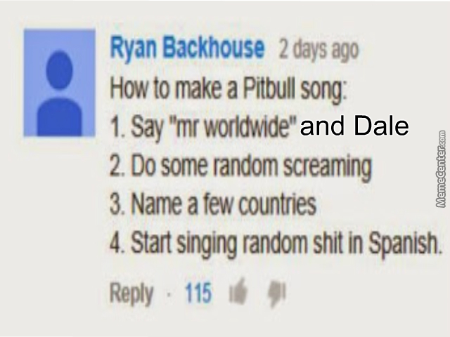 How To Make A Pitbull Song by nrpyeah - Meme Center