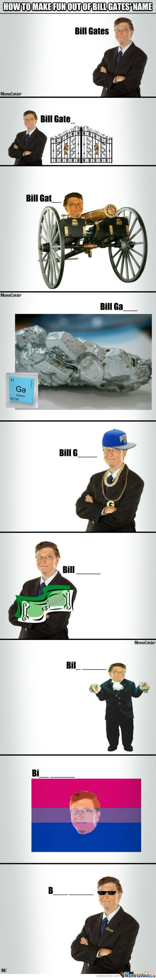 How To Make Fun Out Of Bill Gates' Name.