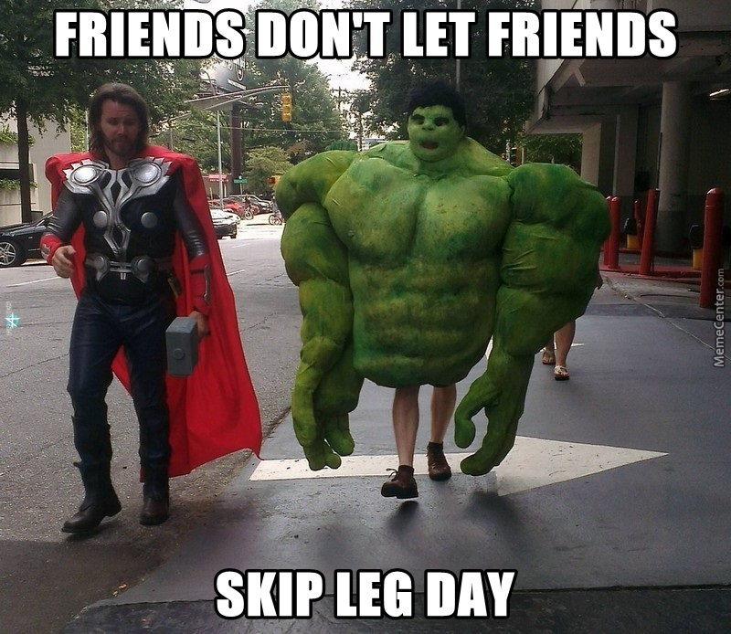 Its Leg Day Meme Hulk, I Am Disappoint ...