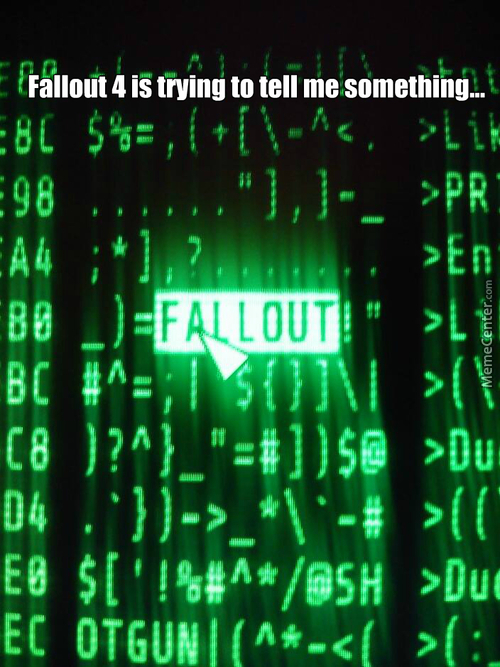 I Already Gave My Soul To Memecenter, What Am I Supposed To Give To Fallout?