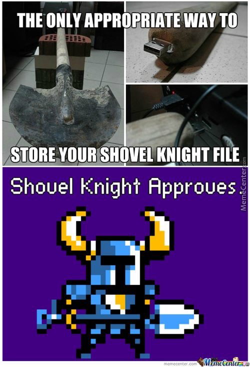 I Also Keep My Big Boy Stuff In My Shovel Knight File