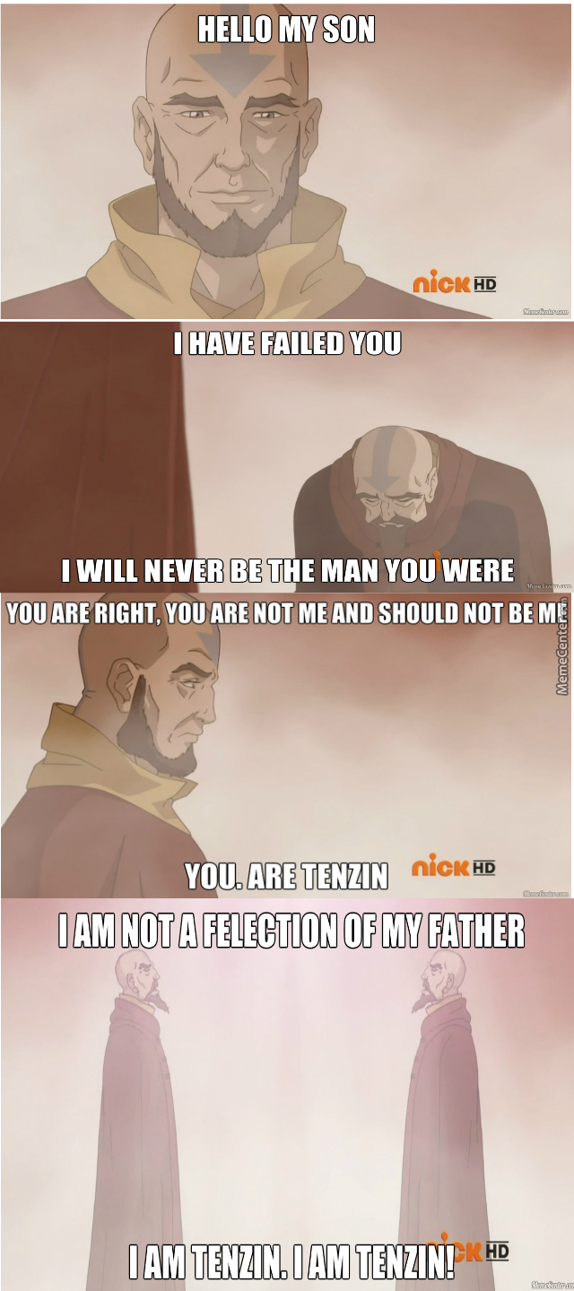 I Am Not A Reflection Of My Father, I Am Tenzin!