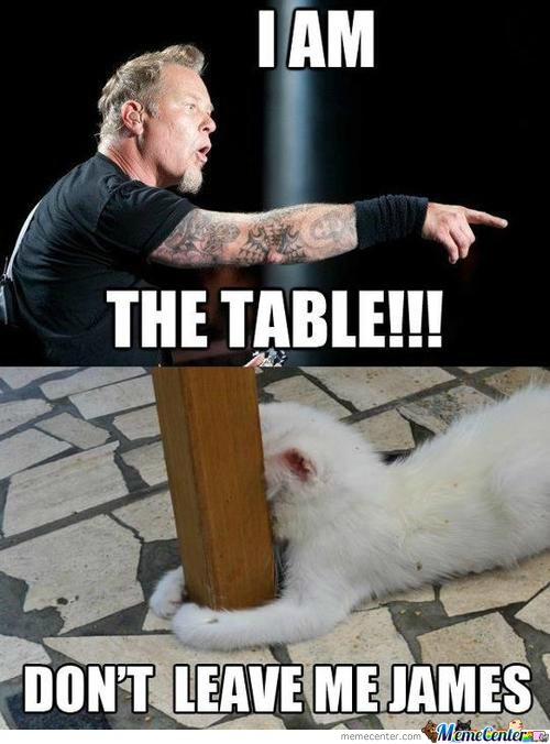 I Am The Table !!!