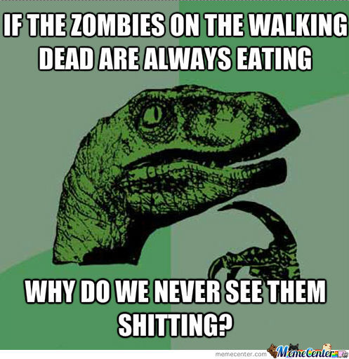 I'd Like To See A Walker Taking A Dump.