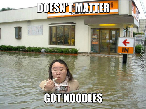I'll Get Those Damn Noodles Come Hell Or High Water