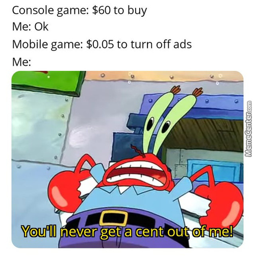 I'Ll Watch All The Shitty Mobile Ads I Need To, I'M Not Paying