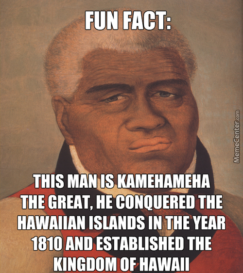 I'm Going To Name My First Kid Kamehameha, And He's Going To Love Me For It