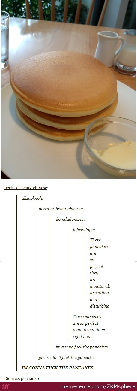 I'm Gonna Fuck The Pancakes!