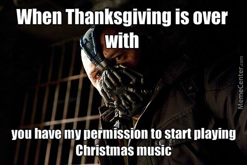 Christmas Before Thanksgiving Meme.I M Not The Only One Sick Of Hearing Christmas Songs Before