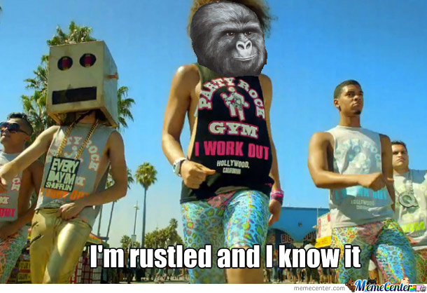 I'm Rustled And I Know It