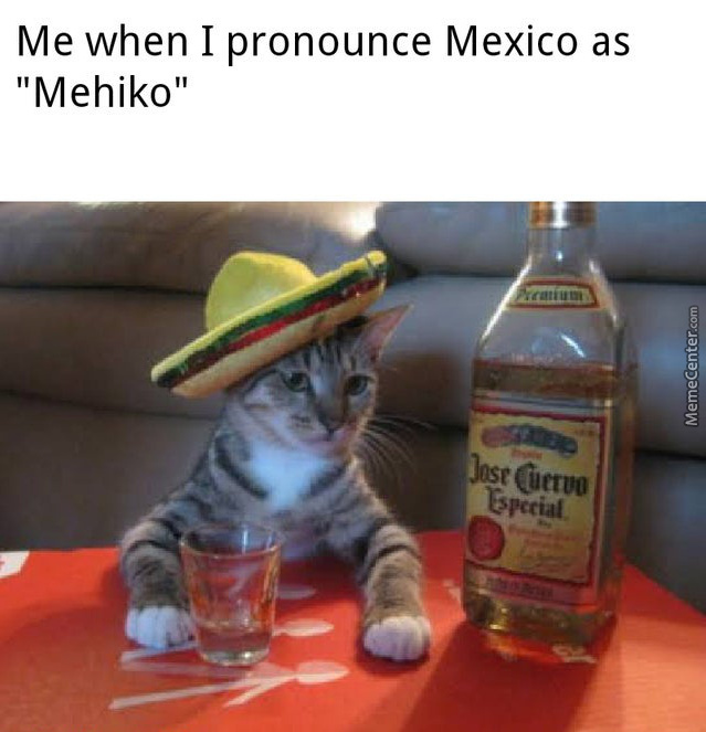 I'M Something Of A Mexican Myself