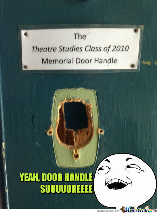 """I've Seen Enough """" Glory Hole """" To Where This Door Handle Going"""