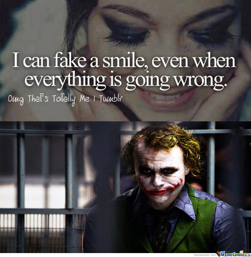 I Can Fake A Smile...... by shinook97 - Meme Center