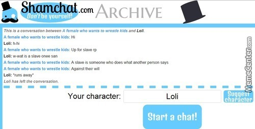 I Changed My 'character' To Loli On Shamchat. This Is The First Person I Meet.