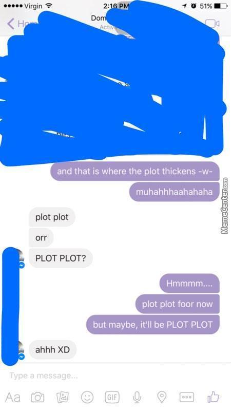 I Dare The Users That Doesnt Know The Difference Of Plot Explain The Conversation Xd