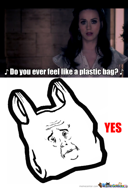 I Do Feel Like A Plastic Bag