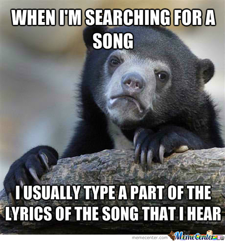 I Do This Whenever I Don't Know The Title Of The Song