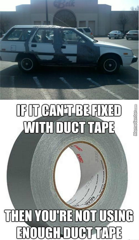 I Don't Think Thats Enough Duct Tape