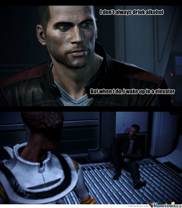 I Don't Always - Mass Effect Style