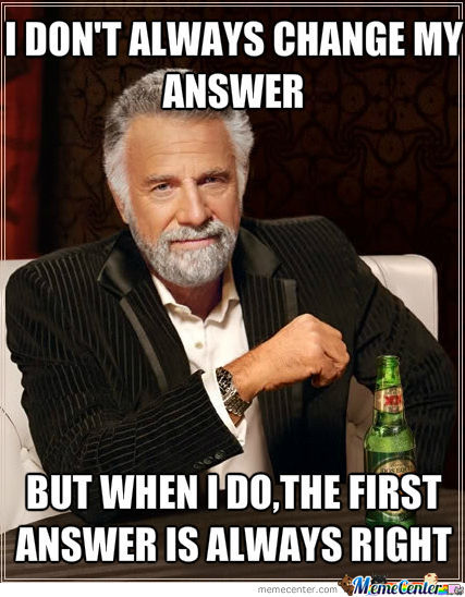 I Don't Always Change My Answers