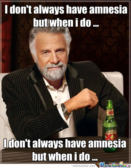 I Don't Always Have Amnesia
