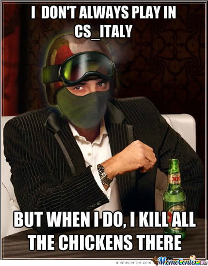 I Don't Always Play Cs But When I Do, I Kill Chickens