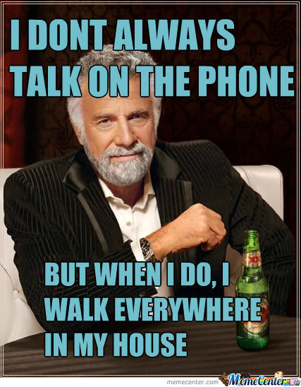 I Don't Always Talk On The Phone