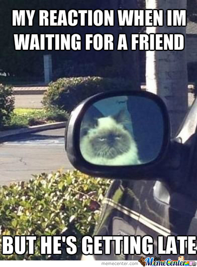 When I'm Waiting For a Friend