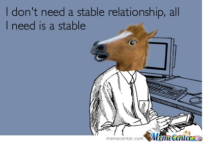 I Don't Need A Stable Relationship