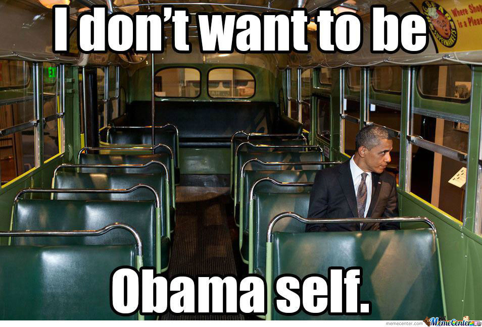 I Dont Want To Be Obama Self.