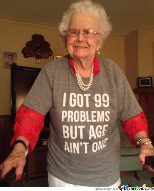 I Feel Like I'm Gonna Wear Something Like This When I'm 99 Years Old.