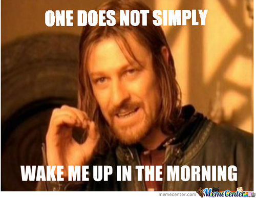 I Get Up When I Want!