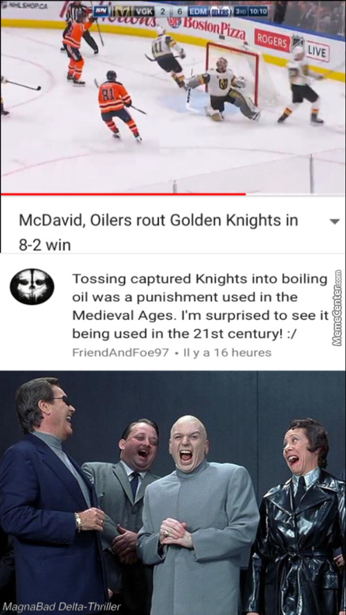 I Guess We Can Say The Oilers Turned The Golden Knights Into Flames