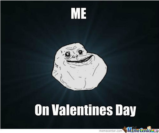 I Hate Valentine S Day By Slade Positive Meme Center