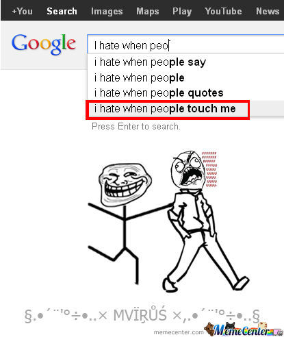 I Hate When People Touch Me ?!