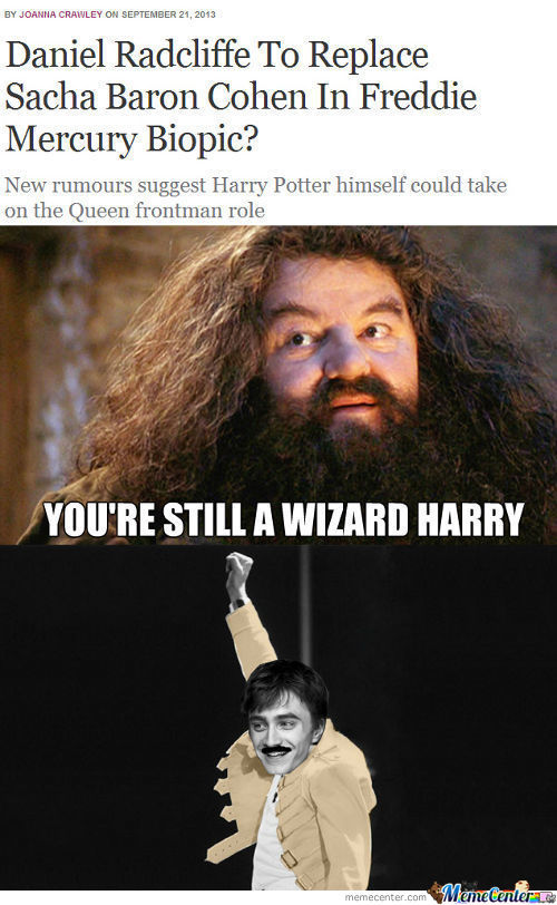I Heard That Daniel Radcliffe Is Going To Play The Role Of Freddie