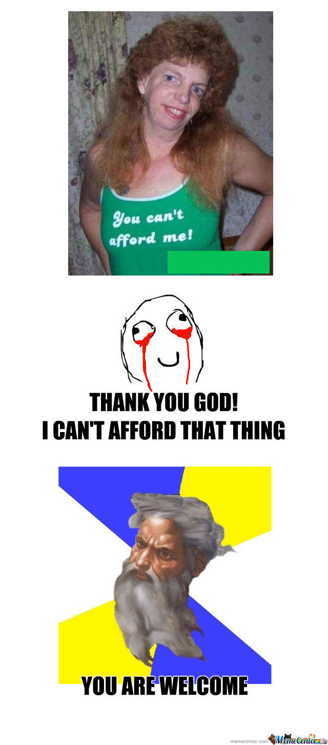 I Hope You Can Afford Her...