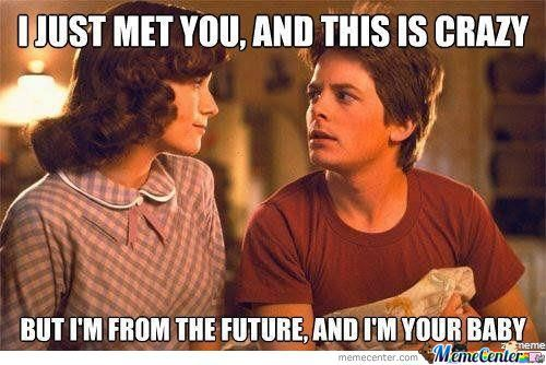 I Just Met You Back To The Future