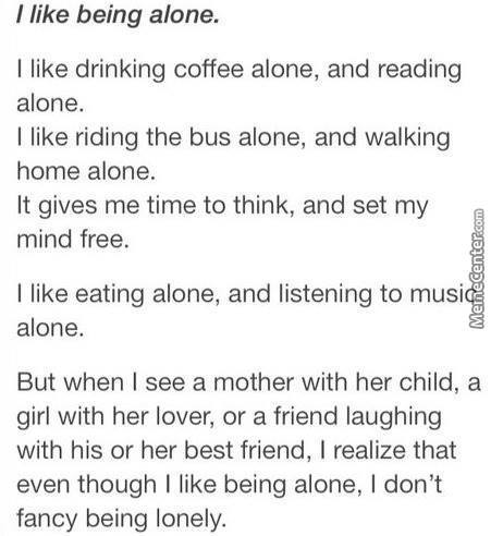 I Like Being Alone But...