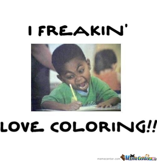 I Love Coloring!! by calvinhermse - Meme Center